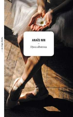 Djeca albatrosa Nin Anais tvrdi uvez