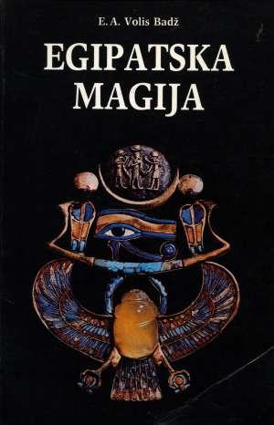 E. A. Wallis Budge - Egipatska magija