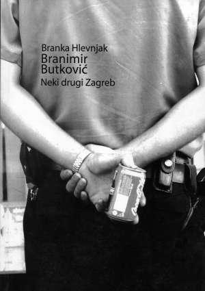 Branimir Butković: Neki drugi Zagreb Branka Hlevnjak meki uvez
