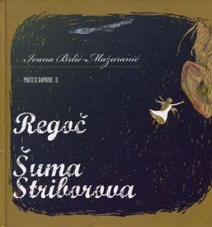 Mažuranić Ivana Brlić - Regoč / Šuma Striborova