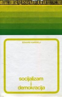 Edvard Kardelj - Socijalizam i demokracija