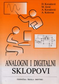 Analogni i digitalni sklopovi D. Kovačević, M. Jović, A. Kovačević, A. Kolovrat