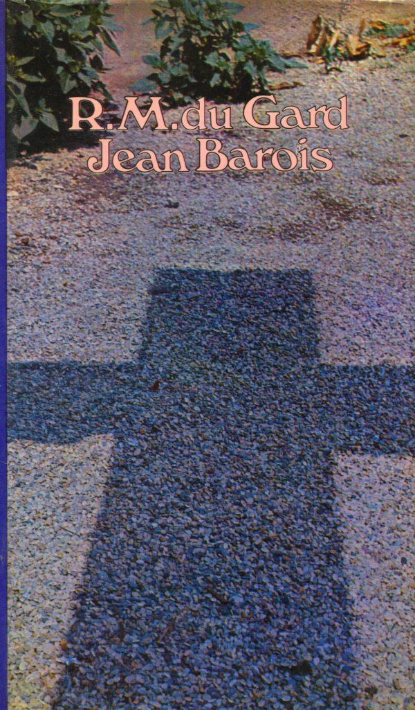 Jean Barois Gard Roger Martin du