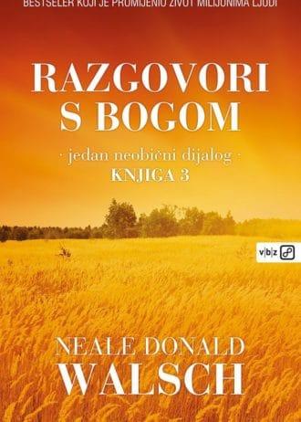 Neale Donald Walsch - Razgovori s Bogom - jedan neobičan dijalog
