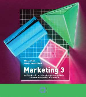 MARKETING 3 : udžbenik za Marketing za 3. razred, ekonomisti autora Mirko Palić, Marija Novak-Ištok