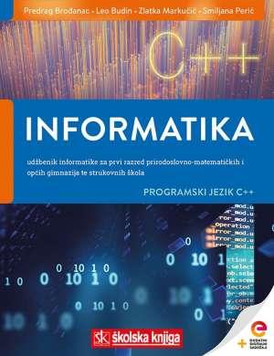 INFORMATIKA 1 - PROGRAMSKI JEZIK C++ : udžbenik informatike