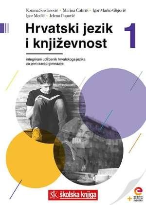 HRVATSKI JEZIK I KNJIŽEVNOST 1: integrirani udžbenik hrvatskoga jezika za 1. razred gimnazije !2019!