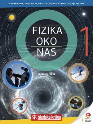 FIZIKA OKO NAS 1 - udžbenik s dodatnim digitalnim sadržajima u 1. razredu gimnazija !2019!