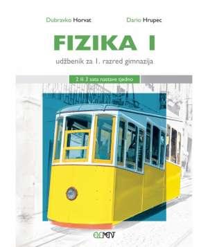 FIZIKA 1 : udžbenik za 1. razred gimnazija (2 ili 3 sata nastave tjedno) - Dubravko Horvat,Dario Hrupec