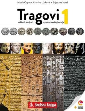 TRAGOVI 1 : udžbenik povijesti u prvom razredu gimnazije autora Mirela Caput, Karolina Ujaković, Svjetlana Vorel