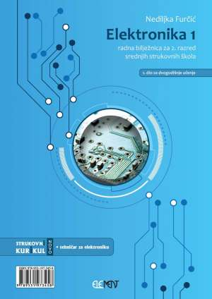elektronika 1: radna bilježnica za  2. razred srednjih strukovnih škola (1. dio za DVOGODIŠNJE učenje) autora Nediljka Furčić