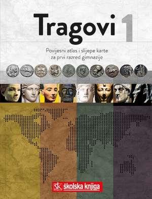TRAGOVI 1 - povijesni atlas i slijepe karte za 1. razred gimnazije autora .