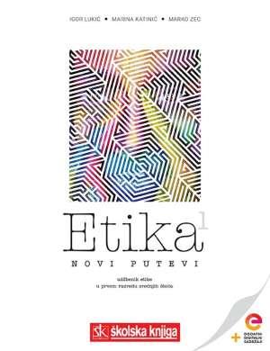 ETIKA 1 – NOVI PUTEVI : udžbenik etike
