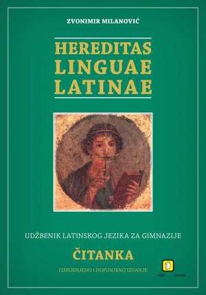 HEREDITAS LINGUAE LATINAE : udžbenik latinskog jezika za gimnazije - čitanka autora Zvonimir Milanović