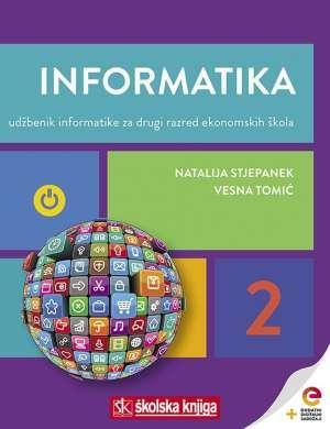 INFORMATIKA 2 : udžbenik informatike s dodatnim digitalnim sadržajima za drugi razred ekonomskih škola autora Natalija Stjepanek, Vesna Tomić