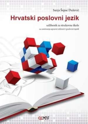 HRVATSKI POSLOVNI JEZIK : udžbenik za strukovne škole