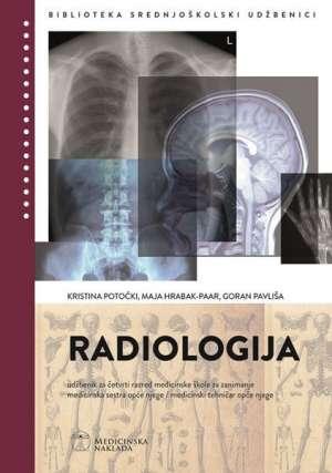 2019 - RADIOLOGIJA: udžbenik za 4. razred medicinske škole (med. sestra/tehničar opće njege) !2019!