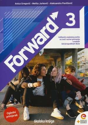 FORWARD 3: udžbenik engleskog jezika za 3. razred <b>gimnazija i 4-godišnjih srednjih škola</b> !2020!