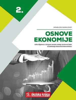 OSNOVE EKONOMIJE 2 - radna bilježnica za 2. razred strukovne škole za ekonomiste  autora Jadranka Jošić, Gordana Zoretić