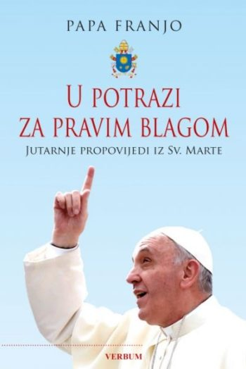 U potrazi za pravim blagom Papa Franjo