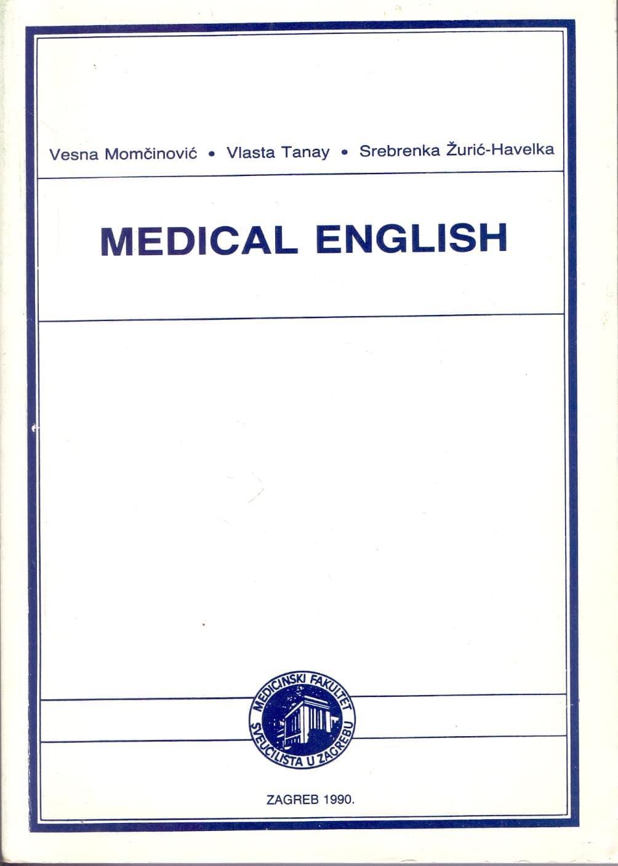 Vesna Momčinović, Vlasta Tanay, Srebrenka Žurić-Havelka - Medical english