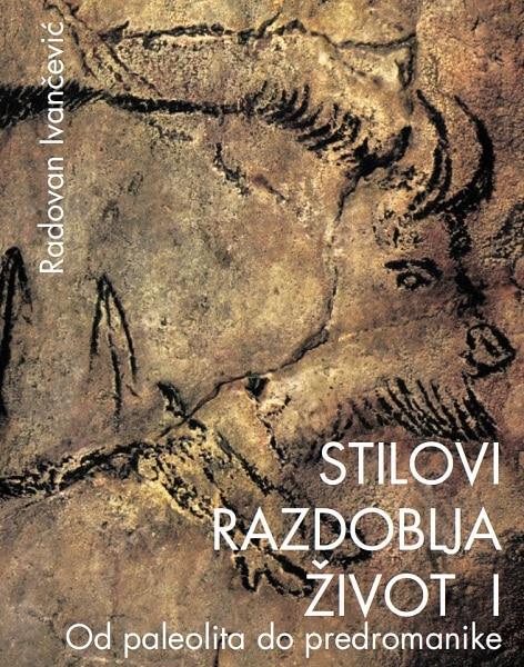 STILOVI RAZDOBLJA ŽIVOT 1 : od paleolitika do predromanike : udžbenik za 2. razred gimnazije autora Radovan Ivančević