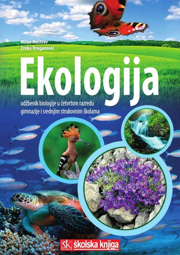 EKOLOGIJA : udžbenik biologije u četvrtom razredu gimnazije i srednje strukovne škole autora Milan Meštrov, Draganović Zrnka