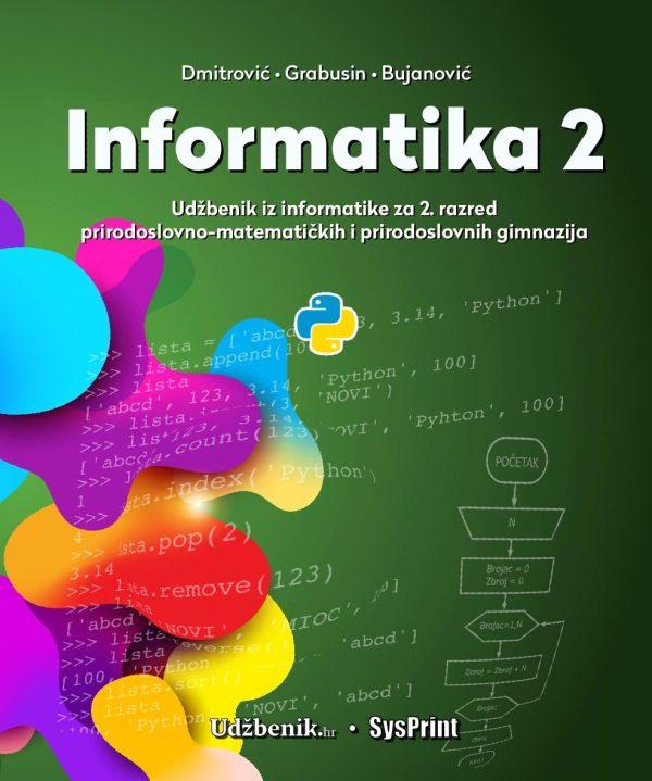 INFORMATIKA 2 : udžbenik iz informatike za 2. razred prirodoslovno-matematičkih gimnazija autora Nikola Dmitrović, Sanja Grabusin, Zvonimir Bujanović