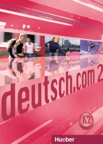 DEUTSCH.COM 2 : udžbenik za njemački jezik,  1. i 2. razred gimnazija i strukovnih škola, 6./7. i 9./10. godina učenja autora Gerhard Neuner, Lina Pilypaityte, Sara Vicente, Carmen Cristache, Erna Szakaly