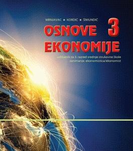 OSNOVE EKONOMIJE 3 : udžbenik za Osnove ekonomije za 3. razred, ekonomisti autora Željko Mrnjavac, Lana Kordić, Blanka Šimundić