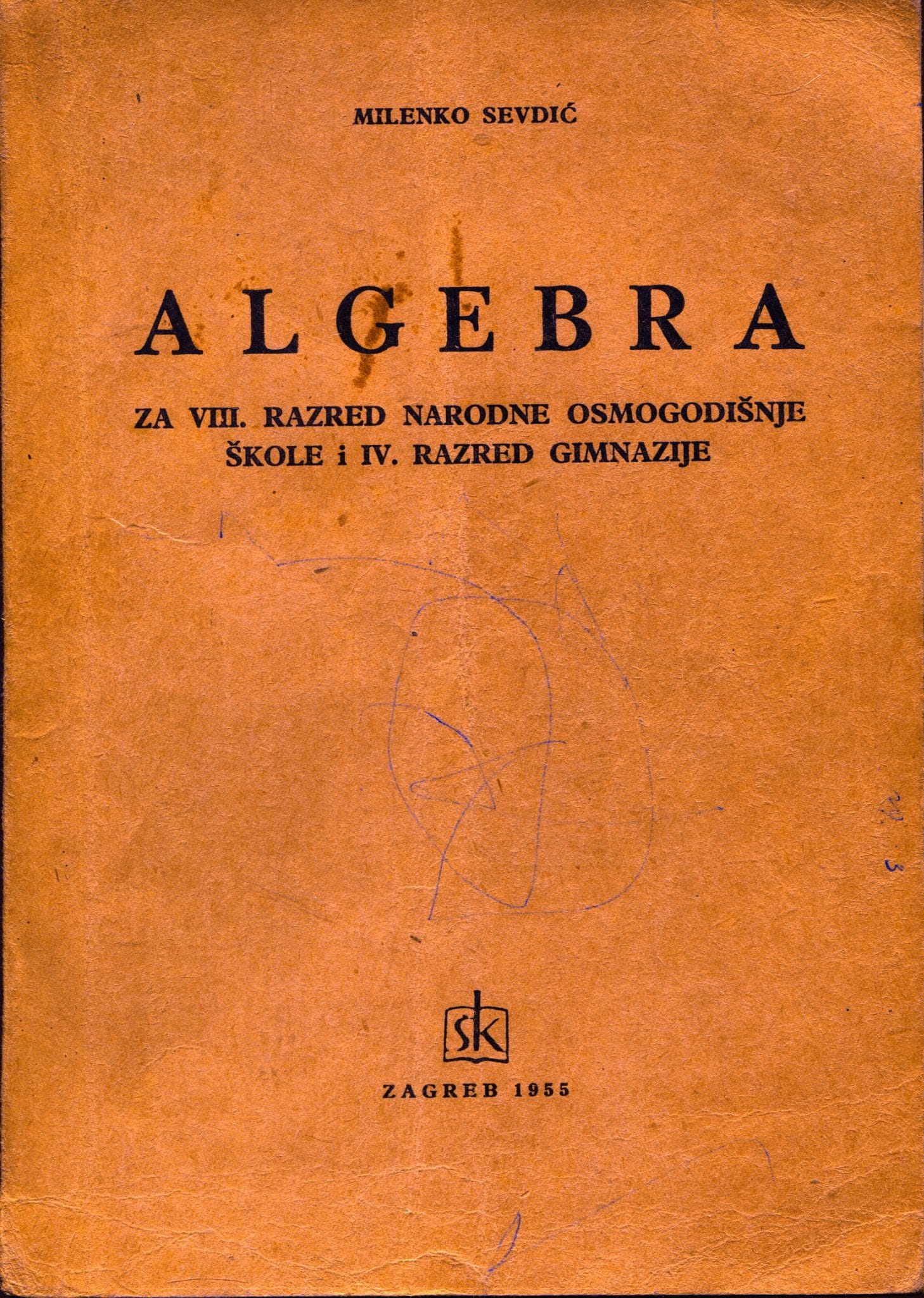 Milenko Sevdić - Algebra za VIII. razred narodne osmogodišnje škole i IV. razred gimnazije