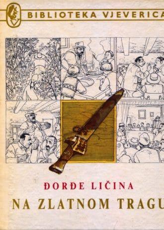 Ličina Đorđe - Na zlatnom tragu