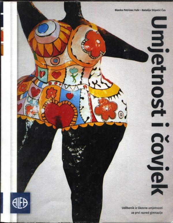 UMJETNOST I ČOVJEK : udžbenik iz likovne umjetnosti za prvi razred gimnazije autora Blanka Petrinec Fulir, Natalija Stipetić Čus
