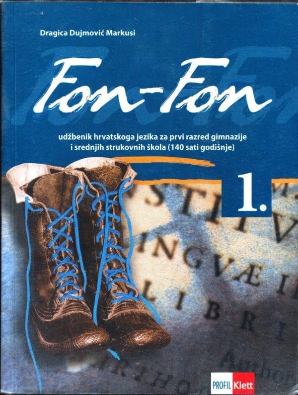 FON-FON 1: udžbenik iz hrvatskog  za 1. razred gimnazija i 4-godišnjih strukovnih škola (140 sati godišnje) !2019! autora Dragica Dujmović-Markusi