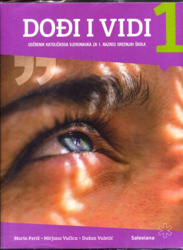 DOĐI I VIDI 1 : udžbenik katoličkoga vjeronauka za prvi razred srednjih škola autora Marin Periš, Mirjana Vučica, Dušan Vuletić