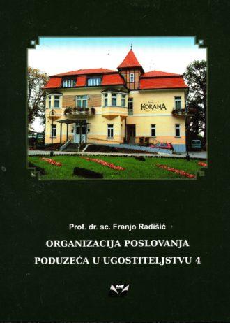 Franjo Radišić - ORGANIZACIJA POSLOVANJA PODUZEĆA U UGOSTITELJSTVU 4: udžbenik za četvrti razred hotelijerske škole, zanimanje turisti