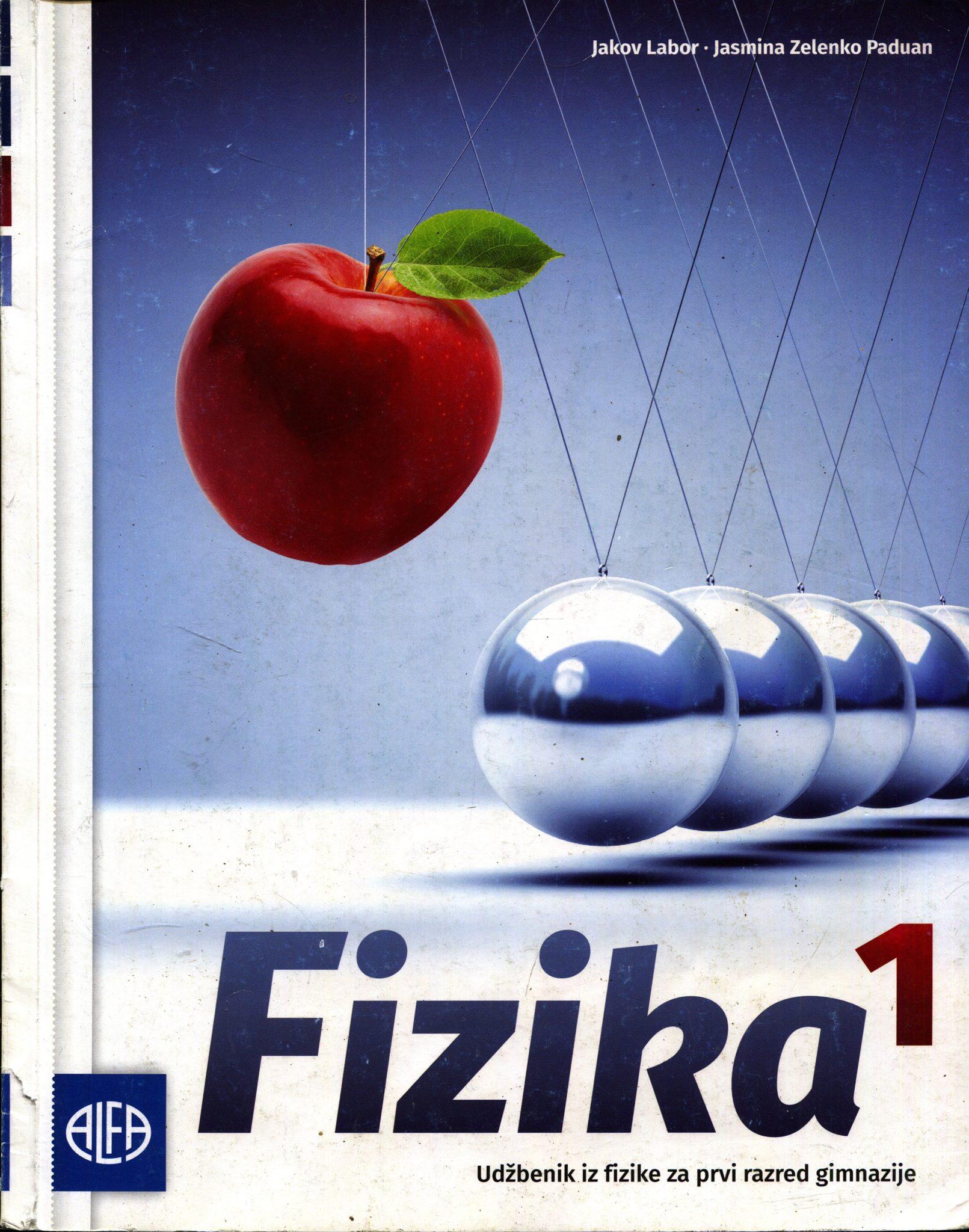 FIZIKA 1 : udžbenik iz fizike za prvi razred gimnazije autora Jakov Labor, Jasmina Zelenko Paduan
