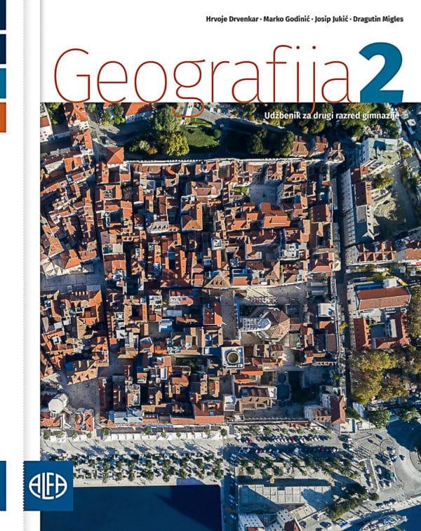 GEOGRAFIJA 2: udžbenik iz geografije za drugi razred gimnazije autora Hrvoje Drvenkar, Marko Godinić, Josip Jukić, Dragutin Migles