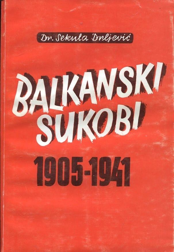 Balkanski sukobi 1905-1941 Sekula Drljević
