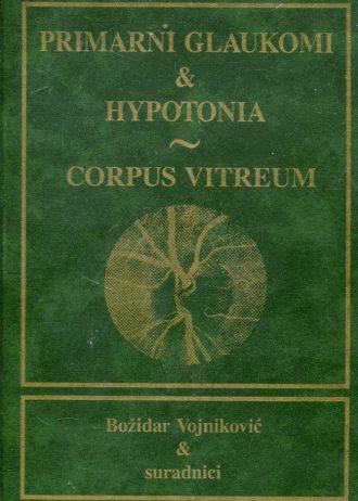Božidar Vojniković i suradnici - Primarni glaukomi i hypotonia