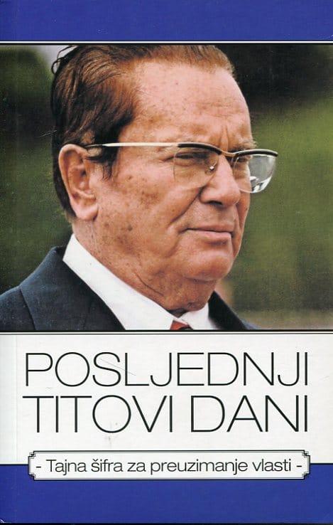 Posljednji Titovi dani Boris Rašeta, Anamarija Mlačak, Marko Dejanović, Tina Jokić