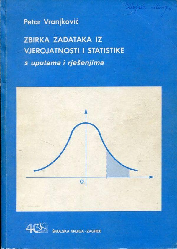 Zbirka zadataka iz vjerojatnosti i statistike Petar Vranjković