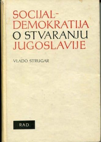 Vlado Strugar - Socijal-demokratija o stvaranju Jugoslavije
