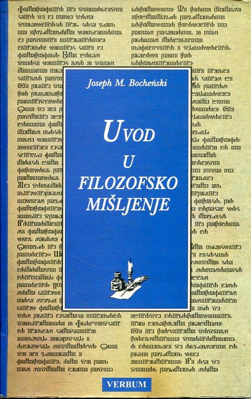 Joseph M. Bochenski - Uvod u filozofsko mišljenje