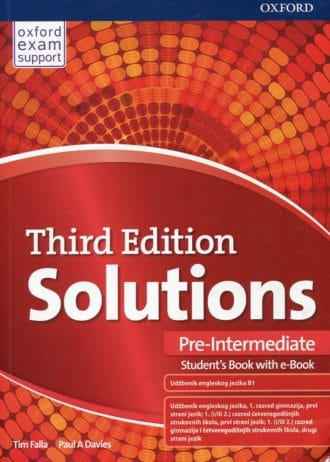 SOLUTIONS THIRD EDITION PRE-INTERMEDIATE: udžbenik engleskog jezika A2, - udžbenik engleskog jezika za 1. razred 4-godišnjih strukovnih škola, prvi strani jezik; 1. razred gimnazija i 4-godišnjih strukovnih škola, drugi strani jezik - Tim Falla, Paul A. Davies