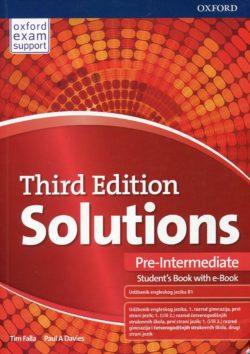 SOLUTIONS THIRD EDITION PRE-INTERMEDIATE: udžbenik engleskog jezika B1, udžbenik engleskog jezika za 1. razred 4-godišnjih strukovnih škola, prvi strani jezik; 1. razred gimnazija i 4-godišnjih strukovnih škola, drugi strani jezik autora Tim Falla, Paul A. Davies