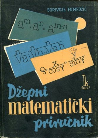 Borivoje Ekmedžić - Džepni matematički priručnik