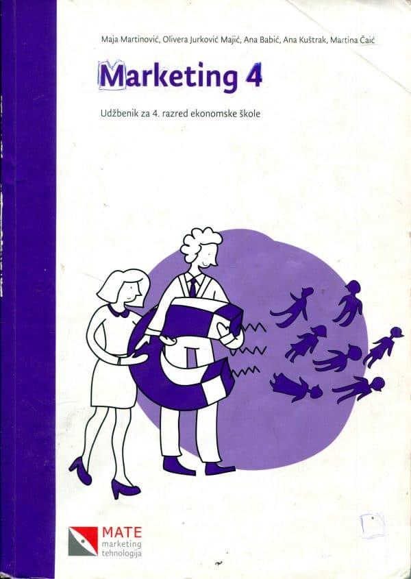 MARKETING 4 : udžbenik za 4. razred ekonomske škole autora Maja Martinović, Olivera Jurković Majić, Ana Babić, Ana Kuštrak, Martina Čaić