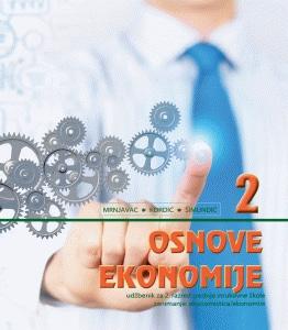 OSNOVE EKONOMIJE 2 : udžbenik -  za Osnove ekonomije za 2. razred, ekonomisti - Željko Mrnjavac, Lana Kordić, Blanka Šimundić