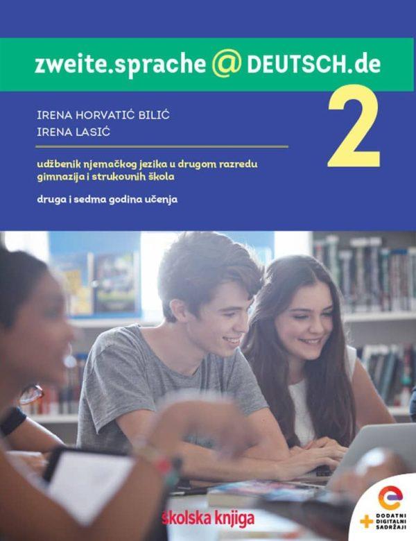 ZWEITE.SPRACHE@DEUTSCH.DE 2 - udžbenik njemačkog jezika  s dodatnim digitalnim sadržajima u drugom razredu gimnazija i strukovnih škola, druga godina učenja !2020! autora Irena Horvatić Bilić, Irena Lasić